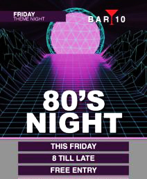 ULTIMATE 80s PARTY NIGHT AT BAR10