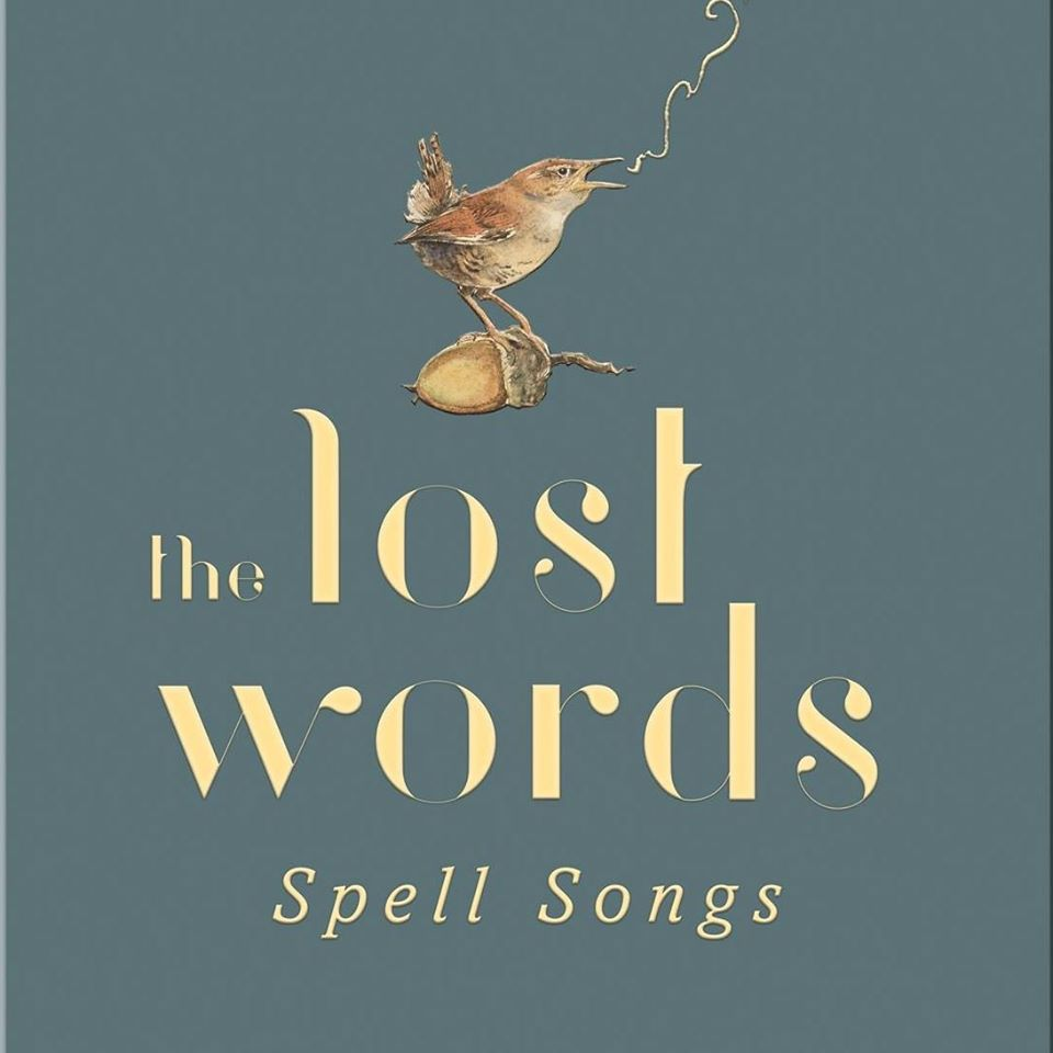 The Lost Words - Spell Songs